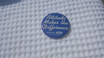 Vintage FORD Linc Mercury ATTITUDE MAKES THE DIFFERENCE PIN BACK BUTTON MIDLAND