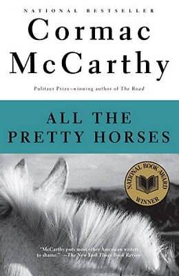 All the Pretty Horses (The Border Trilogy, Book 1) by McCarthy, Cormac