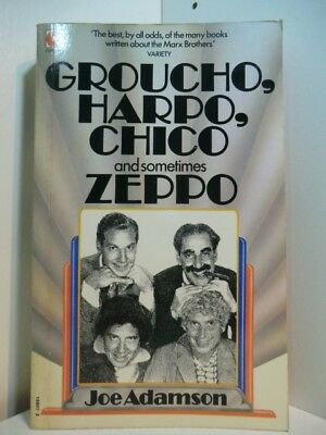 Groucho, Harpo, Chico and sometimes Zeppo. A History of the Marx Brothers and a