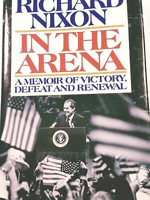 "Book,""In The Arena"" SIGNED AND DATED, by President Richard Nixon."