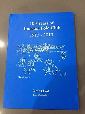 100 Years of Toulston Polo Club 1913 - 2013 - Sarah Lloyd, paperback