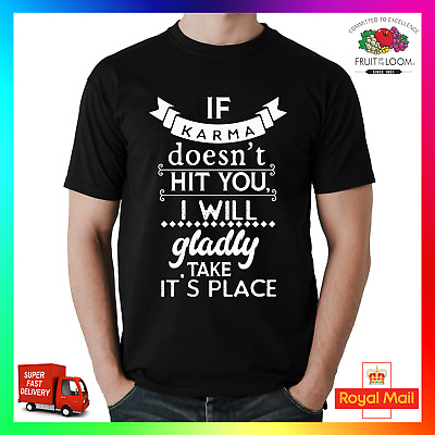 If Karma Doesnt Hit You I Will Gladly Take Its Place T-shirt Tee Tshirt Sassy