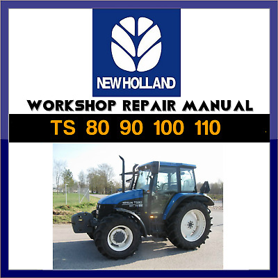 New Holland  TS 80 90 100 110 Tractor Repair Service workshop Manual
