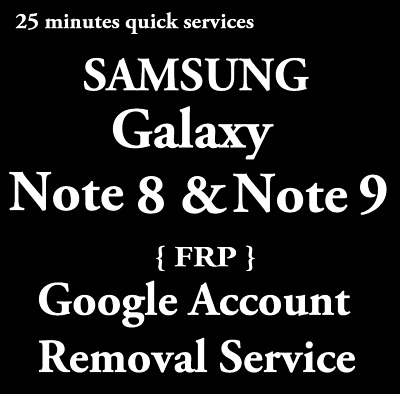 FRP Google Account Removal Service Samsung Galaxy Note 8  Note 9 N950 N960