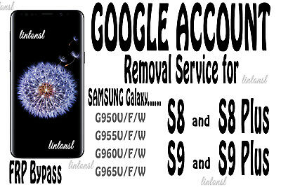 Google Account FRP Removal Service Samsung Galaxy S8 s8 Plus S9 S9 Plus Note 8 9