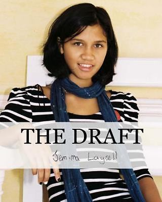 The Draft: This Is the Diary of Jemima Elizabeth Layzell by Jemima Layzell 2013