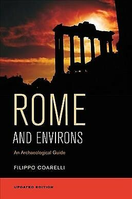 Rome and Environs : An Archaeological Guide, Paperback by Coarelli, Filippo; ...
