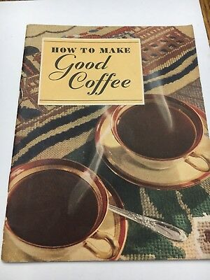 1935 Booklet ''How to Make Good Coffee'' by Maxwell House Coffee, 23 Pages