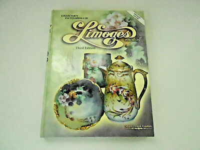 Collector's Encyclopedia of Limoges Porcelain Third Edition: Mary Frank Gaston