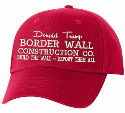 Donal Trump Border Wall Construction Company Red Embroidered Cap White Stitching