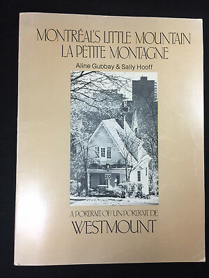 1979 A Portrait Of Westmount, Quebec, Montreal's Little Mountain, English/French