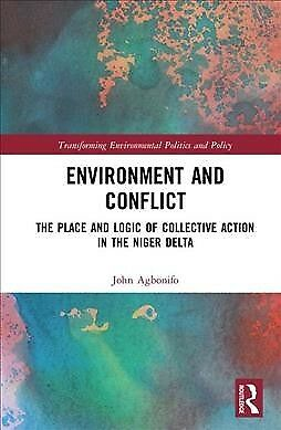 Environment and Conflict : The Place and Logic of Collective Action in the Ni...