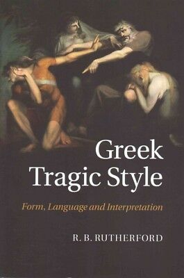 Greek Tragic Style : Form, Language and Interpretation, Paperback by Rutherfo...