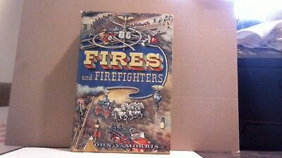 Fire and Firefighters John V. Morris - 1955 - 377 Pages - VERY GOOD CONDITION