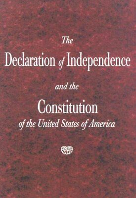 Declaration Of Independence And The Constitution Of The United States Of Amer...