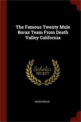 The Famous Twenty Mule Borax Team from Death Valley California (Paperback or Sof