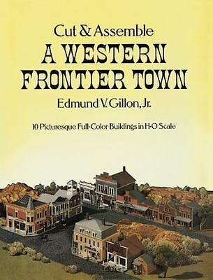 Cut and Assemble a Western Frontier Town by Edmund V. Gillon