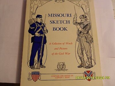 MISSOURI KETCH BOOK A collection of words and pictures of the Civil War
