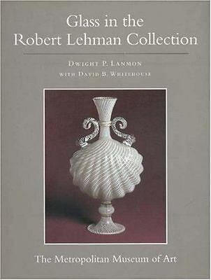 Glass in the Robert Lehman Collection: Metropolitan Museum of Art - New, Sealed