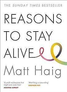 Reasons to Stay Alive, Paperback by Haig, Matt, Brand New, Free P&P in the UK