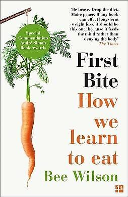 First Bite : How We Learn to Eat, Paperback by Wilson, Bee, Brand New, Free P...