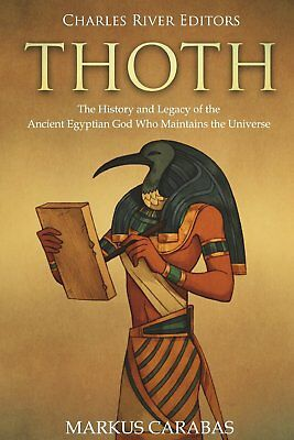 Thoth: The History and Legacy of the Ancient Egyptian God (Paperback,2018 )b