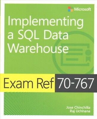Implementing a SQL Data Warehouse + Developing SQL Data Models : Exam Refs 70...