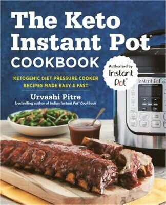 The Keto Instant Pot(r) Cookbook: Ketogenic Diet Pressure Cooker Recipes Made Ea