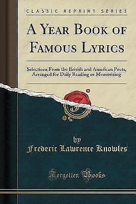 A Year Book of Famous Lyrics: Selections from the British and American Poets, Ar