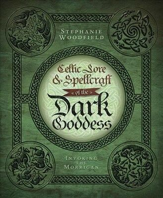 Celtic Lore & Spellcraft of the Dark Goddess : Invoking the Morrigan, Paperba...