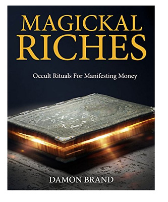 MAGICKAL RICHES: OCCULT Rituals For Manifesting Money Paperback by