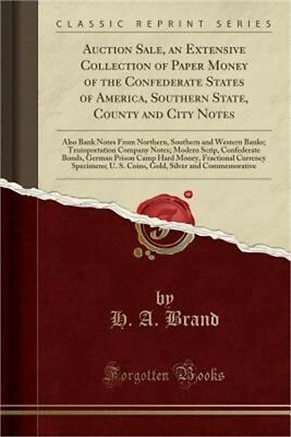 Auction Sale, an Extensive Collection of Paper Money of the Confederate States o