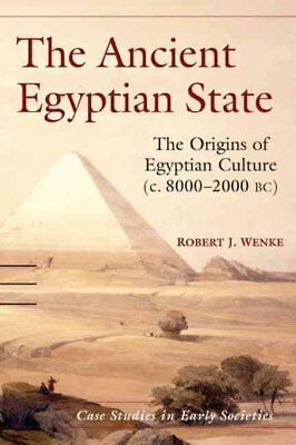Ancient Egyptian State : The Origins of Egyptian Culture C. 8000-2000 Bc, Har...