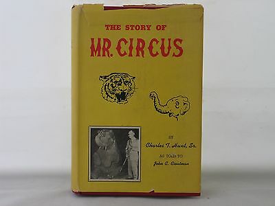 The Story of Mr. Circus; Chrales T. Hunt Sr.; Signed By Mr. Hunt 1954 First