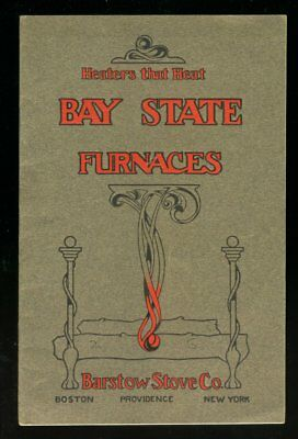 LET US TELL YOU ABOUT THE BAY STATE FURNACE Barstow Stove Company 1910-5 Booklet