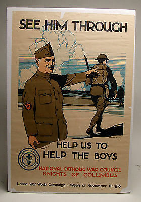 Original 1918 WWI SEE HIM THROUGH, HELP US TO HELP THE BOYS Poster K of C, EXC!