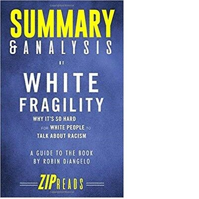 White Fragility- Summary & Analysis:A Guide to the Book by Robin DiAngelo(2018)b