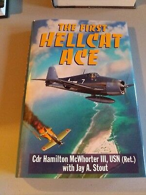The First Hellcat Ace Cdr Hamilton McWhorter III, USN (Ret.) with Jay A. Stout