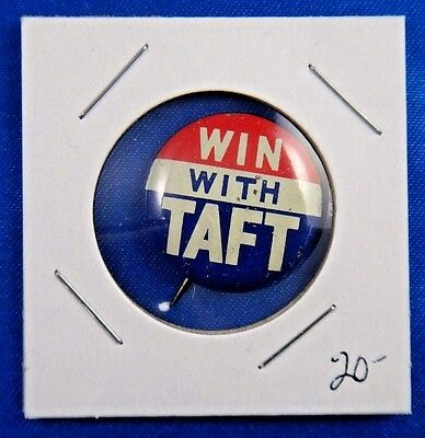 Robert Taft Win With Taft Presidential Political Campaign Pin Pinback Button