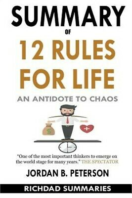 Summary of 12 Rules for Life: An Antidote to Chaos by Jordan B. Peterson (Paperb