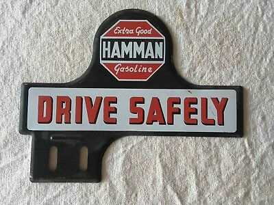 Vintage Hamman Extra Good Gasoline Drive Safely Advertising License Plate Topper