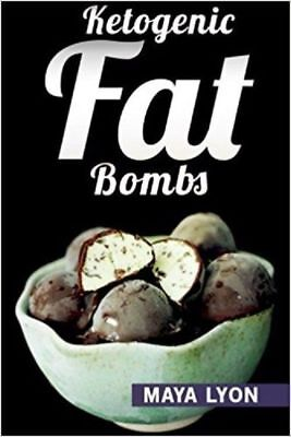 Ketogenic Fat Bombs By Maya Lyon - Keto Diet Book / Digital / Eb00k / Pdf