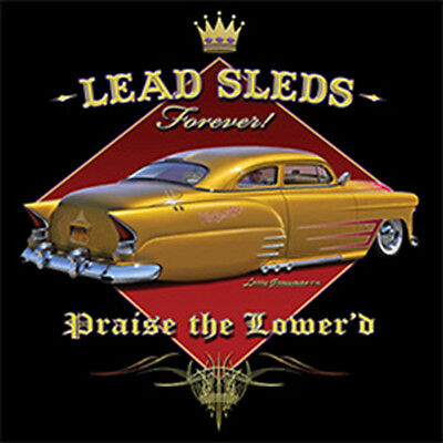 Lead Sleds Forever Lowrider Classic American Muscle Car Hot Rat Rod T-Shirt Tee