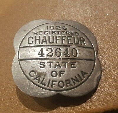 Vintage Antique 1926 California Licensed Driver Chauffeur Badge Pin 42640