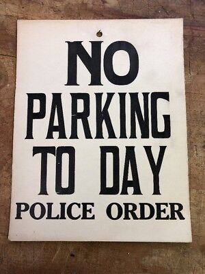 Vintage Card Board No Parking To Day Police Order Sign 1930's