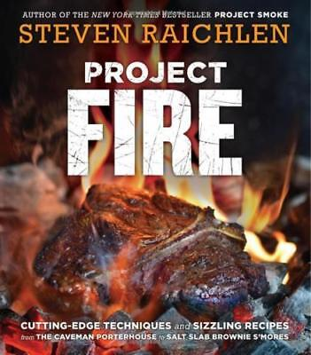 Project Fire: Cutting-Edge Techniques by Steven Raichlen [Paperback] NEW