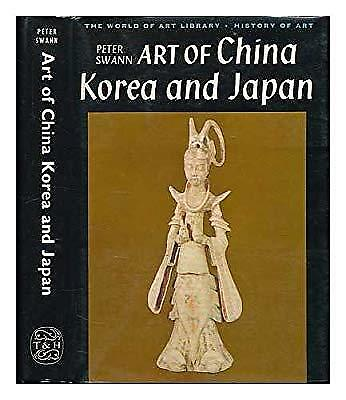 Art of China, Korea and Japan (World of Art), Swann, Peter C., Used; Good Book