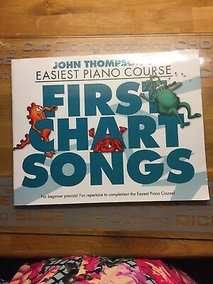 John Thompson: Easiest Piano Course - First Chart Songs (Joh... by John Thompson
