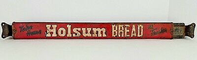 Vtg Take Home Holsum Bread Its Fresher Thanks Call Again General Store Door Push