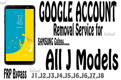 Google Account FRP Removal Service for Samsung Galaxy j1 j2 j3 j4 j5 j6 j7 j8